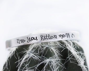Cat Mom Gift - Are You Kitten Me Silver Cuff Bracelet - Mother's Day Gift - Pet Mom Gift