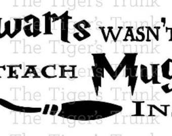 Teacher svg   Hogwarts Wasn't Hiring So I Teach Muggles Instead!   cutting file package (svg, jpg, dxf, gsp, pdf, & studio 3 files)