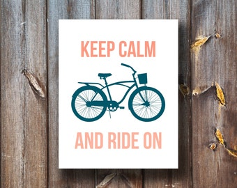 Keep Calm and Ride On - Instant Download - Typography - Bike Print