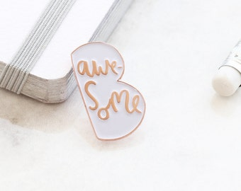 Be Awesome Enamel Pin - Stylish Enamel Pin - Enamel Lapel Pin - Fashion enamel pin - gift for her - fun enamel pin - gift for her