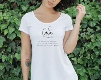 Calm Yoga Shirt - Ladies Graphic Tee - Definition Shirt - Motivational T Shirt - Boutique Shirt - Meditation Shirt - Bohemian Tee