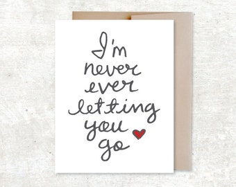 I'm Never Ever Letting You Go Card - Handwriting Card - Love Card