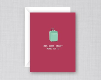 Move Out Card | Funny Mother's Day Card | Mother's Day Card
