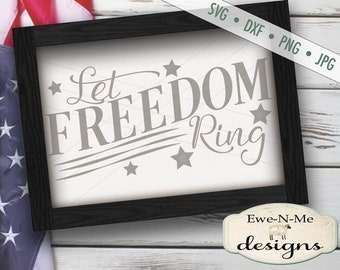 Patriotic svg - July 4th SVG - let freedom ring svg - 4th of july svg - flag svg - memorial day svg -  Commercial Use svg, dxf, png, jpg