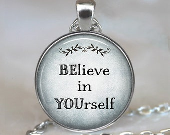 BElieve in YOUrself necklace, BElieve in YOUrself pendant, inspirational quote necklace Be You encouragement quote key chain key ring fob