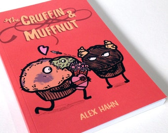 The Cruffin and Muffnut -a story of unrequited love and muffins! (Self Published by Alex Hahn; Black + White illustrations) FREE UK P&P