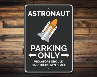 Astronaut Parking Sign, Astronaut Gift, Astronaut Sign, Astronaut Decor, Space Lover Gift, Space Room Decor - Quality Aluminum ENS1002810