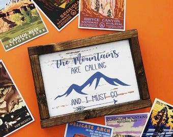 The Mountains Are Calling and I Must Go- framed wood sign- Nature Lovers- Hiking- Mountains