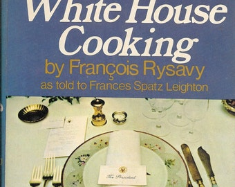 A Treasury of White House Cooking by Francois Rysavy (Hardcover) 1972