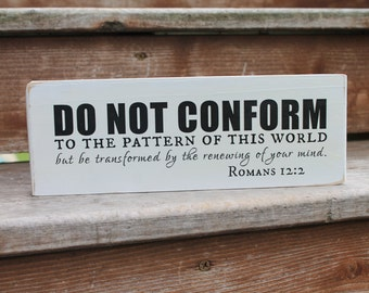 "Romans 12:2 - ""Do not conform to the pattern of this world but be transformed by the renewing of your mind."" - Blessing Block - Wood Sign"