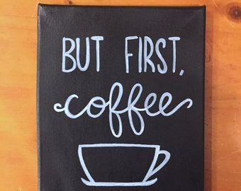 But First Coffee Canvas