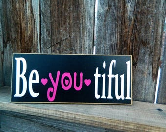 Inspirational sign- be-you-tiful