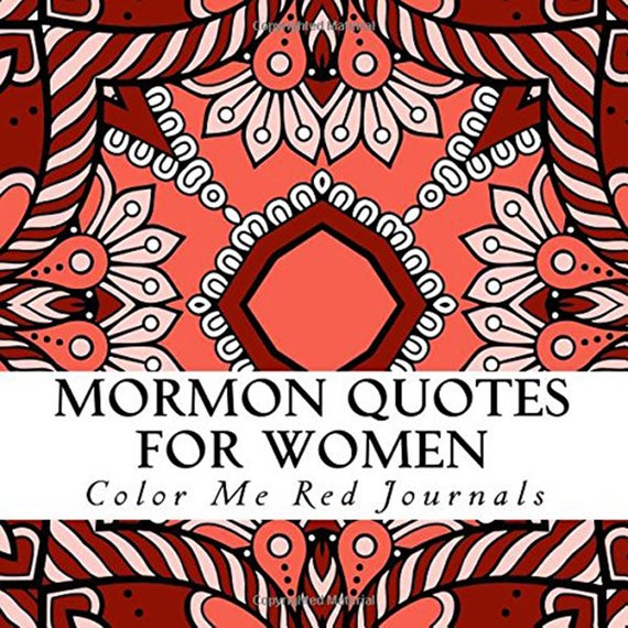 Mormon Quotes For Women A LDS Coloring Book With 50 Pattern Pages Quote From Various