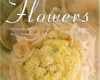 Bridal Flowers Maria McBride Mellinge book Flower Arrangements for a perfect wedding