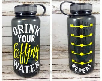Drink Your Effing Water - Wide Mouth Water Bottle 32 oz