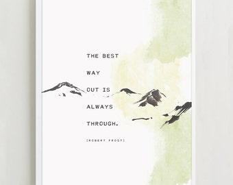 Robert Frost quote poster, the best way out is always through, quote print, wall decor, mountain art, gifts for him, inspirational quote