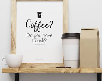 Gilmore Girls // Coffee Do You Have to Ask // Printable Art 8.5 x 11