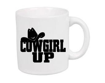 Cowgirl Up Country Mug Coffee Cup Gift Home Decor Kitchen Bar Gift for Her Him Any Color Personalized Custom Jenuine Crafts