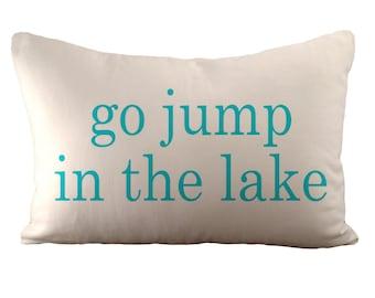 Gehen Sie in den See zu springen - Kissenbezug - 12 x 18 - wählen Sie Ihre Farbe, Stoff und Schrift