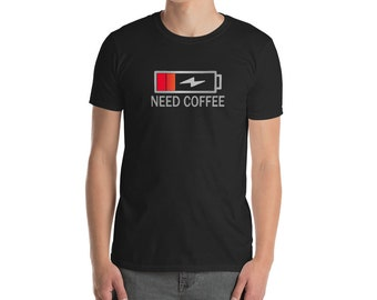Coffee Shirt - I Need Coffee Shirt - Coffee Tee - Funny Coffee Shirt - But First Coffee - Low Battery - Need Coffee
