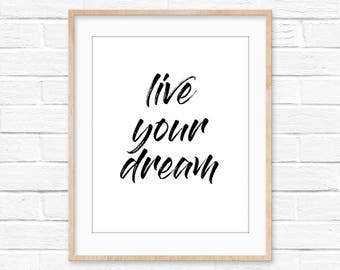 Live your dream wall art downloadable