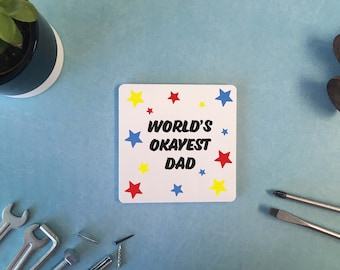 Personalised Coaster / World's Okayest Dad / Fathers Day / Gift / Present / DD530
