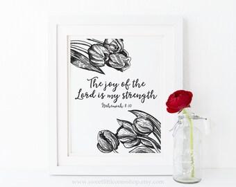 The Joy Of The Lord Is My Strength Nehemiah 8:10 Printable Wall Art Tulips Bible Verse Print Christian Home Decor Joy Lord Strength Print