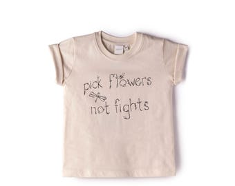 Pick Flowers, Not Fights Tee/Onesie