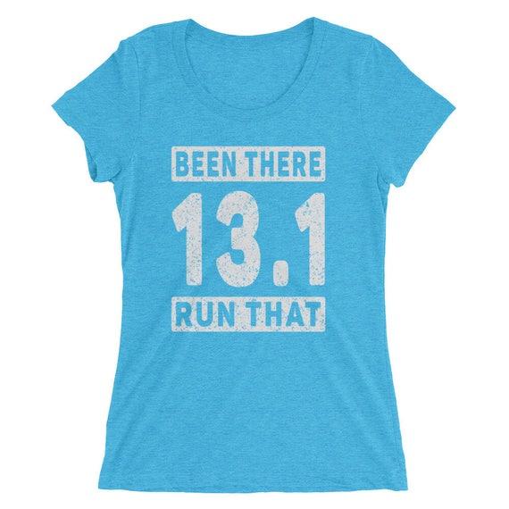 Women's Been There Run That 13.1 Tri-Blend T-Shirt - Run Half Marathon - Run 13.1 Short Sleeve T-Shirt