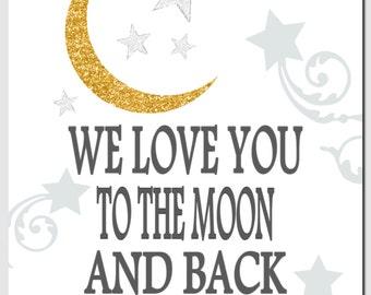 Nursery Art, We Love You to the Moon and Back, Kids Wall Art, Playroom Decor,Any Color, Nursery Decor, Moon, Stars, Art Print