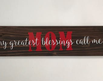 My greatest blessings call me Mom sign