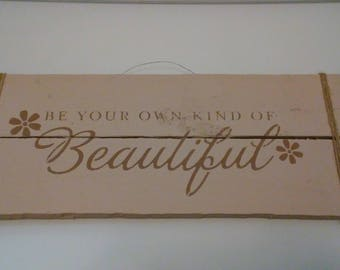 """Handpainted Sign - """"Be Your Own Kind of Beautiful"""""""