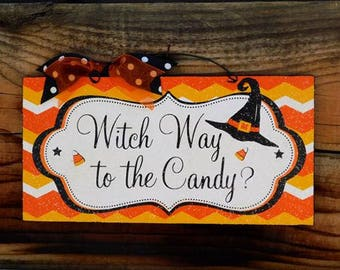 Witch way to the candy? Halloween sign.