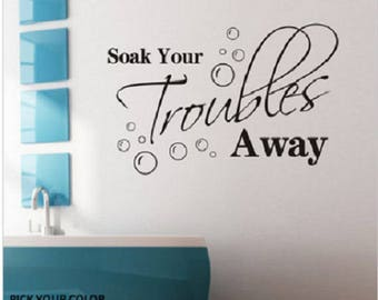 Bathroom Wall Decal / Soak Your Troubles Away / Chef / Kitchen Decor / Diner Decor / Restaurant Decor / Dining Room Decor / Break Room Decor