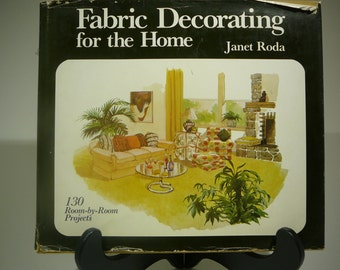 Fabric Decorating for the Home, 1976, Janet Roda, Vintage decorating book