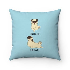 Inhale Exhale Pug Pillow, Dog Yoga Throw Pillow Covers, Pillow Cases, Dog  Lover