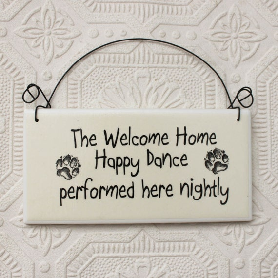 Funny Dog Sign Welcome Home Happy Dance Performed Here Nightly