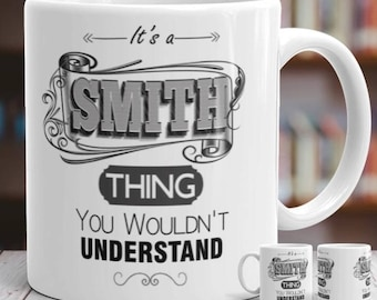 Its a Smith Thing Gift Mug