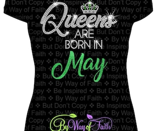 QUEENS are BORN in MAY Bling Rhinestone / Glitter T-Shirt, Birthday Tee, Queens Slay, Gifts For Her, Birthday Month Tee
