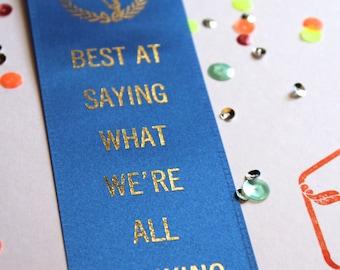 Best At Saying What We're All Thinking - Adult Award Ribbon / Funny Award / Novelty Gift / Funny Ribbon / Humor/ Adulating Award / Grownup