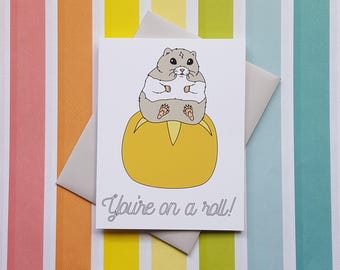 You're on a roll! card // hamster sitting on a dinner roll