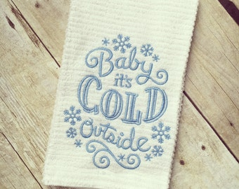 Baby it's cold outside kitchen towel, Christmas towel, Embroidered kitchen towel, dish towels