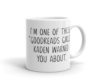 I'm One of Those Goodreads Girls Kaden Warned You About - Ilyon Chronicles Coffee Mug