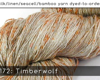 DtO 172: Timberwolf on Silk/Linen/Seacell/Bamboo Yarn Custom Dyed-to-Order