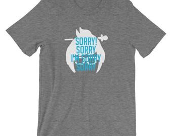 Sorry Sorry I'm Sorry T-Shirt