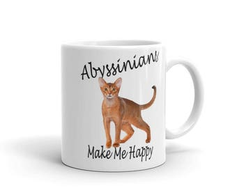 Abyssinians Make Me Happy Mug  - 11 oz. or 15 oz.