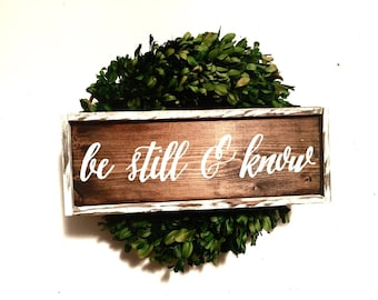 Be Still & Know Handcrafted Wooden Sign