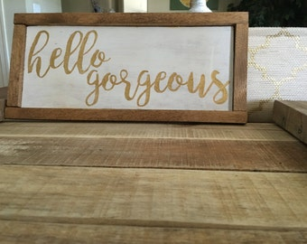 Hello gorgeous wood decor/nursery decor/ bathroom decor/shabby chic