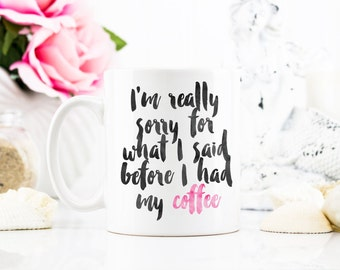 before I had my coffee Coffee Mug - Coffee Cup - Large Coffee Mug - Statement Mug - Sassy Mug - Large Mug - Funny Mug - Statement Mugs