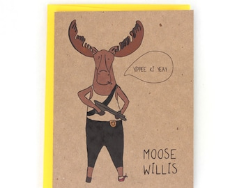 Moose Willis die hard greeting card